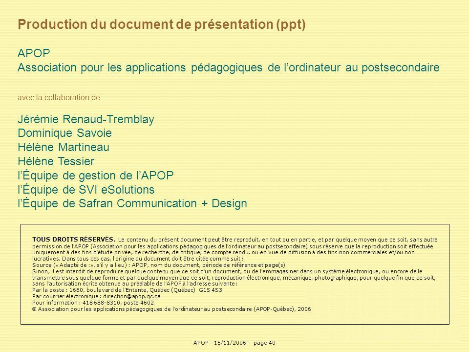 APOP40 Production du document de présentation (ppt) APOP Association pour les applications pédagogiques de l'ordinateur au postsecondaire avec la coll