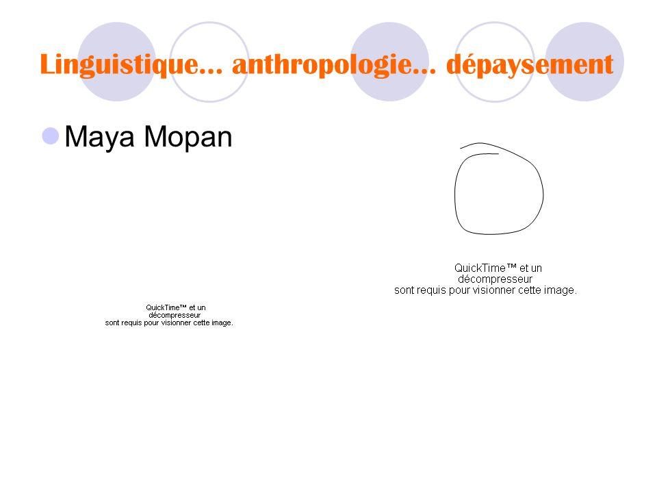 Linguistique… anthropologie… dépaysement  Maya Mopan