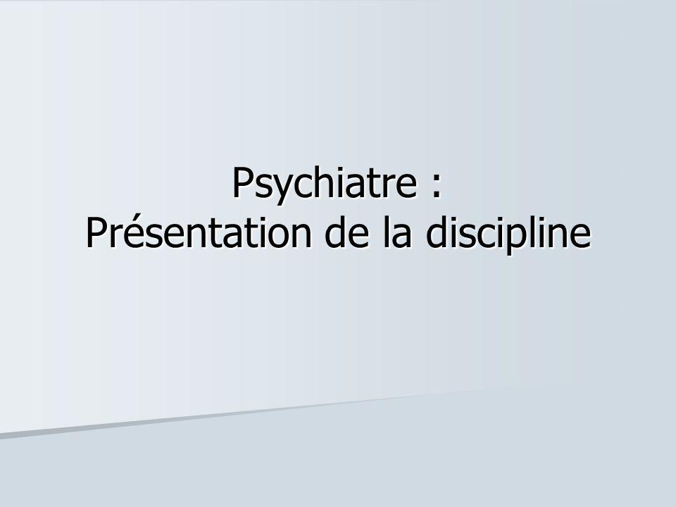Psychiatre : Présentation de la discipline
