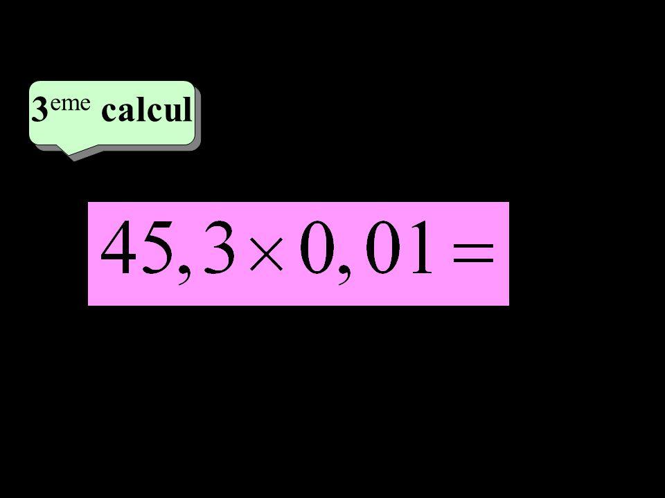 –1–1 2 eme calcul 2 eme calcul 3 eme calcul 0,453