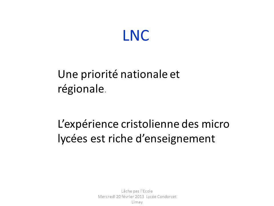 LNC Une priorité nationale et régionale.