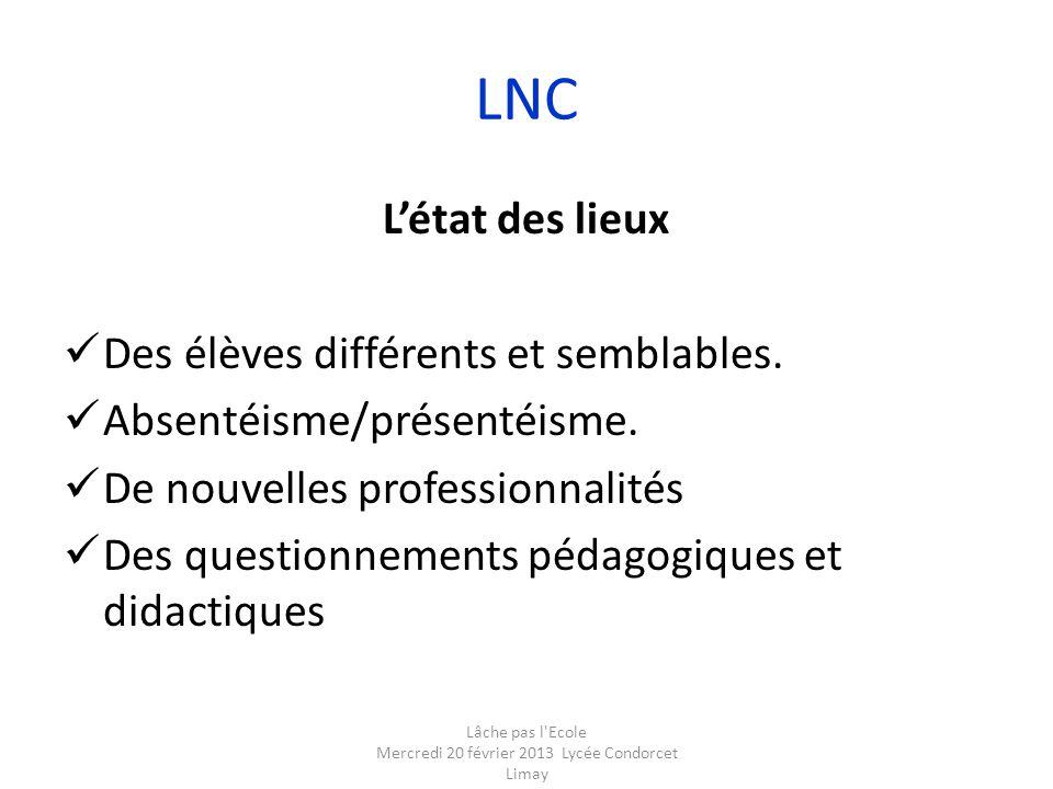 LNC L'état des lieux  Des élèves différents et semblables.