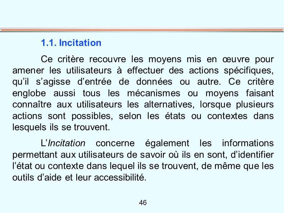 46 1.1. Incitation Ce critère recouvre les moyens mis en œuvre pour amener les utilisateurs à effectuer des actions spécifiques, qu'il s'agisse d'entr