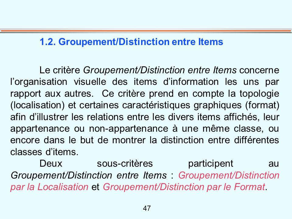 47 1.2. Groupement/Distinction entre Items Le critère Groupement/Distinction entre Items concerne l'organisation visuelle des items d'information les