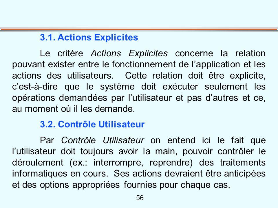 56 3.1. Actions Explicites Le critère Actions Explicites concerne la relation pouvant exister entre le fonctionnement de l'application et les actions