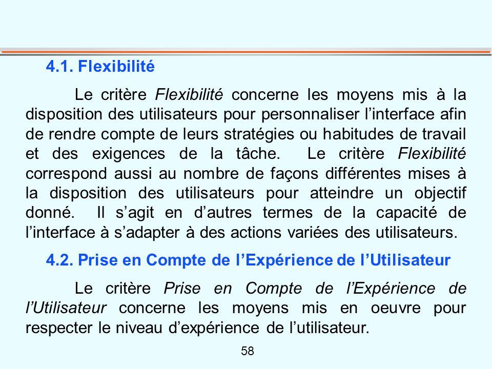 58 4.1. Flexibilité Le critère Flexibilité concerne les moyens mis à la disposition des utilisateurs pour personnaliser l'interface afin de rendre com