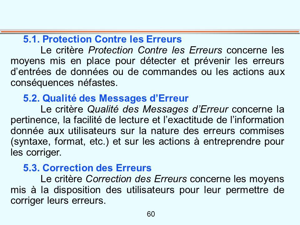 60 5.1. Protection Contre les Erreurs Le critère Protection Contre les Erreurs concerne les moyens mis en place pour détecter et prévenir les erreurs