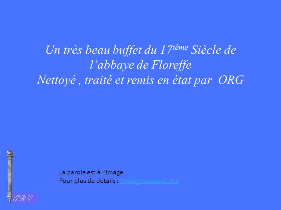 Un très beau buffet du 17 ième Siècle de l'abbaye de Floreffe Nettoyé, traité et remis en état par ORG La parole est à l'image Pour plus de détails :