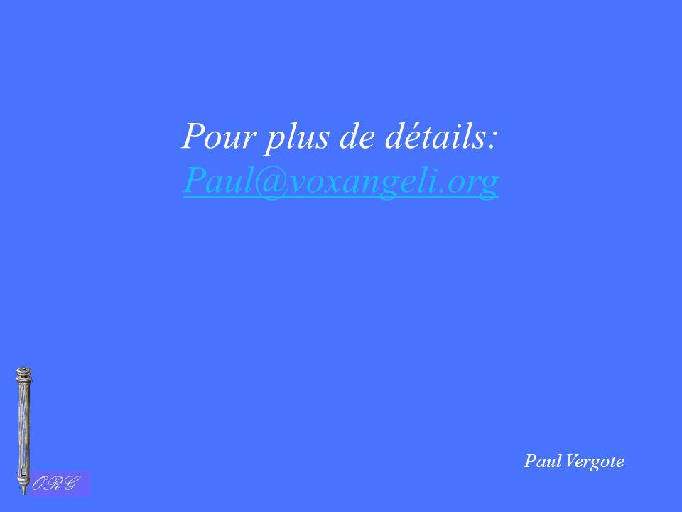Pour plus de détails: Paul@voxangeli.org Paul@voxangeli.org Paul Vergote