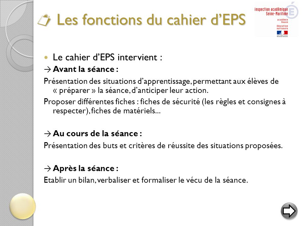  Le cahier d'EPS intervient : → Avant la séance : Présentation des situations d'apprentissage, permettant aux élèves de « préparer » la séance, d'ant