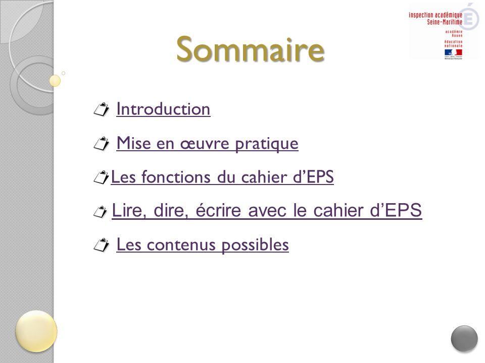 Sommaire   IntroductionIntroduction   Mise en œuvre pratiqueMise en œuvre pratique  Les fonctions du cahier d'EPS Les fonctions du cahier d'EPS 