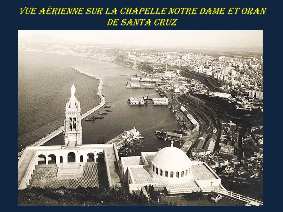 Vue aérienne sur ORAN et Chapelle Notre Dame