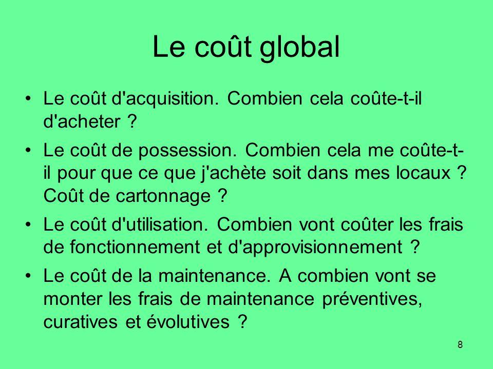 8 Le coût global •Le coût d acquisition.Combien cela coûte-t-il d acheter .