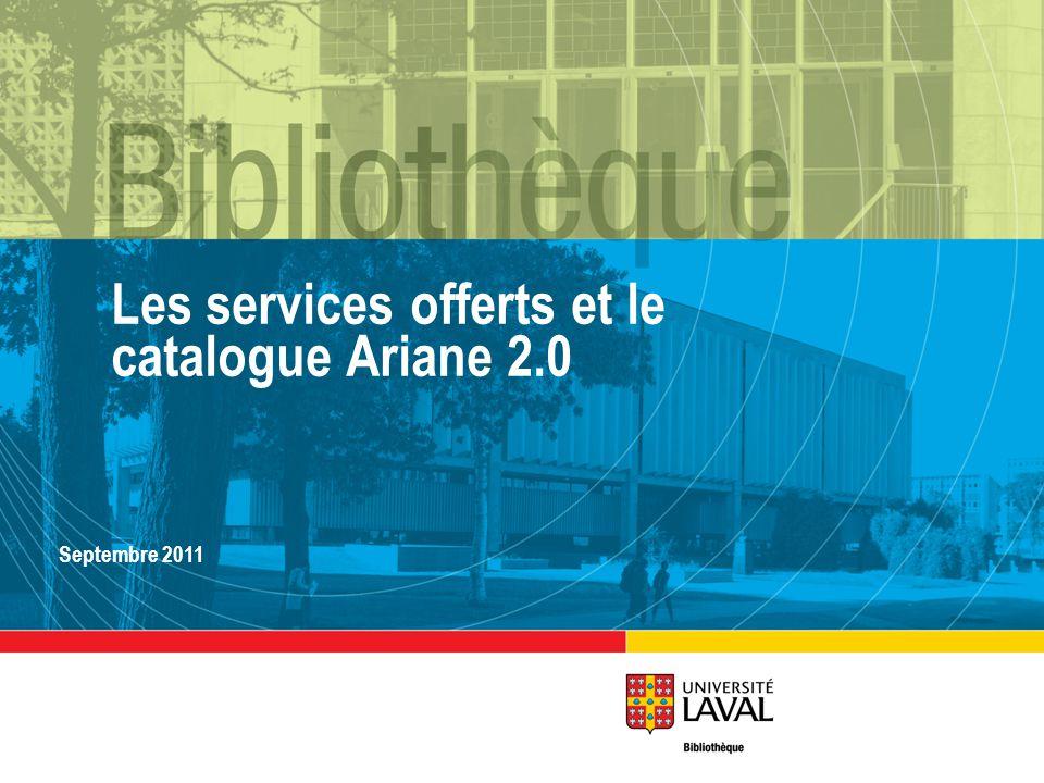 Les services offerts et le catalogue Ariane 2.0 Septembre 2011