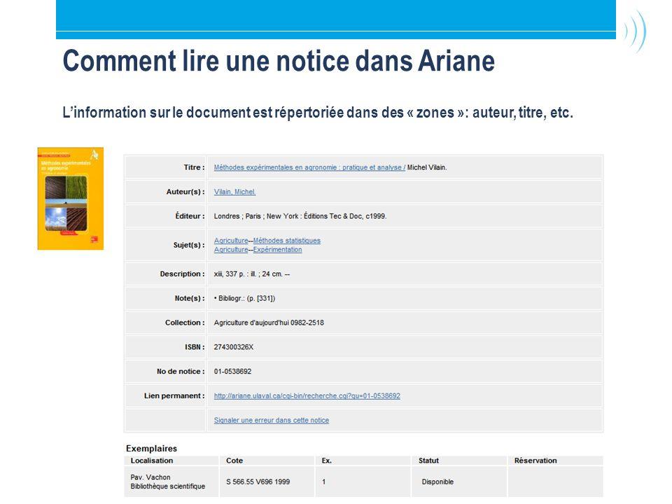 16 Comment lire une notice dans Ariane L'information sur le document est répertoriée dans des « zones »: auteur, titre, etc.