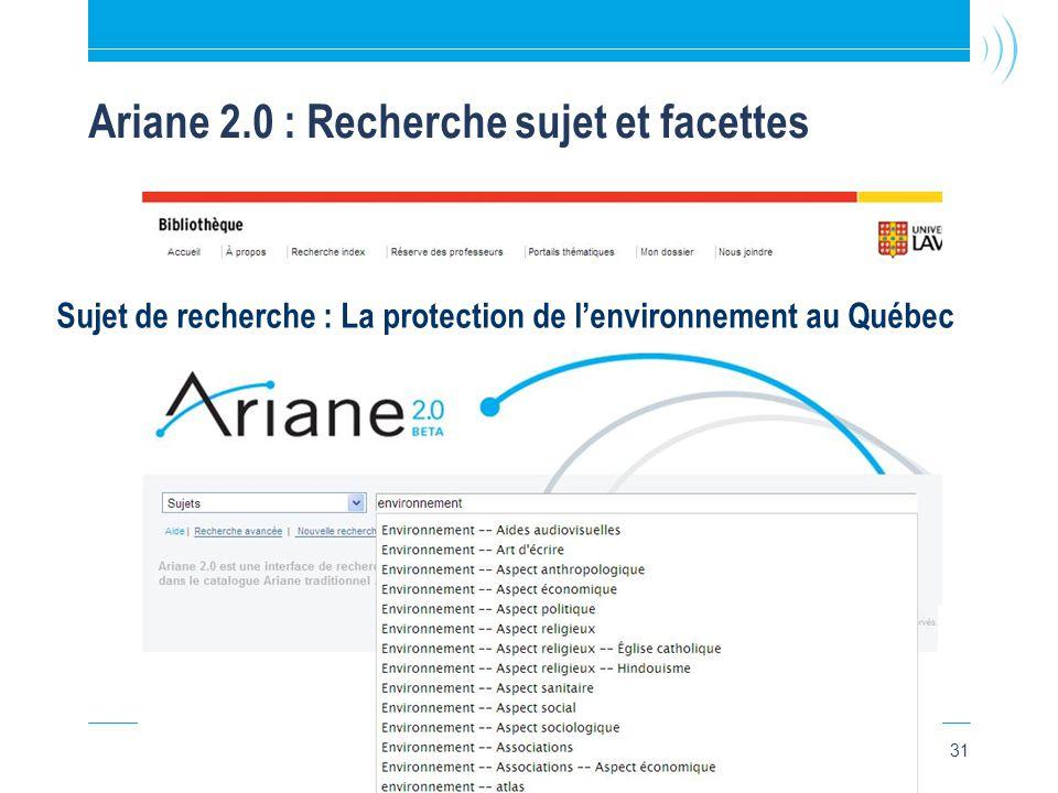 31 Ariane 2.0 : Recherche sujet et facettes Sujet de recherche : La protection de l'environnement au Québec