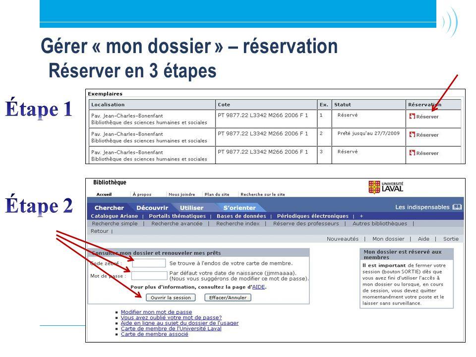 40 Réserver en 3 étapes Gérer « mon dossier » – réservation