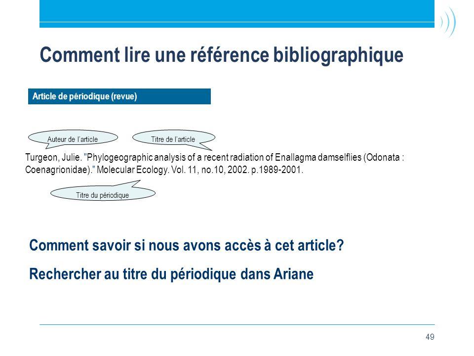 49 Comment lire une référence bibliographique Article de périodique (revue) Turgeon, Julie.