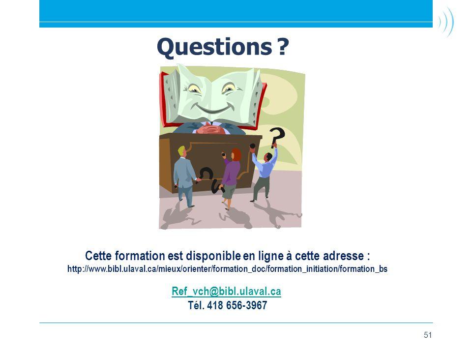 51 Questions . Ref_vch@bibl.ulaval.ca Tél.