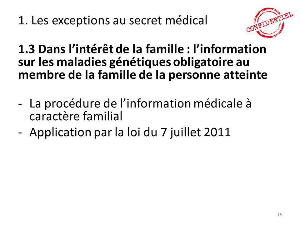 1. Les exceptions au secret médical 1.3 Dans l'intérêt de la famille : l'information sur les maladies génétiques obligatoire au membre de la famille d