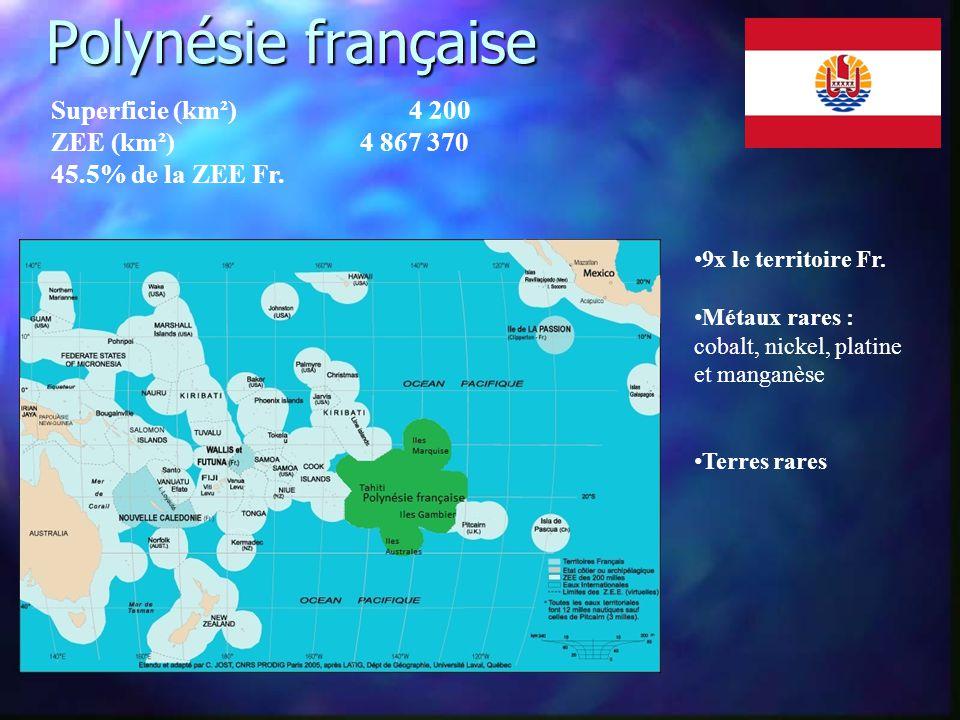Polynésie française Polynésie française Superficie (km²) 4 200 ZEE (km²) 4 867 370 45.5% de la ZEE Fr.