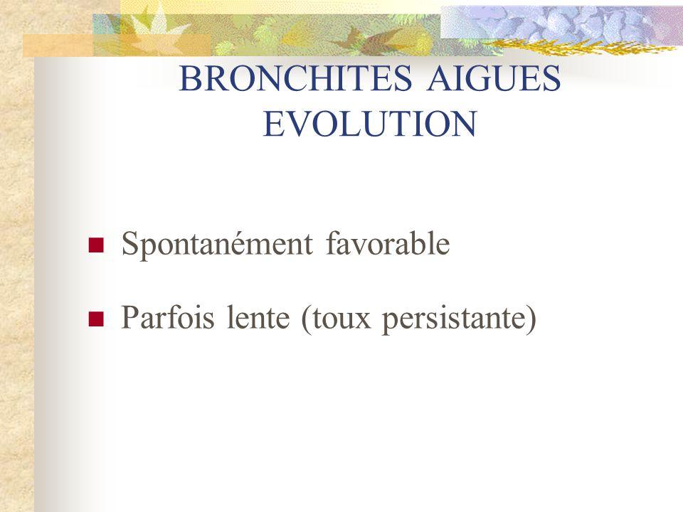 BRONCHITES AIGUES EVOLUTION ATYPIQUE  Asthme . Cancer bronchique .
