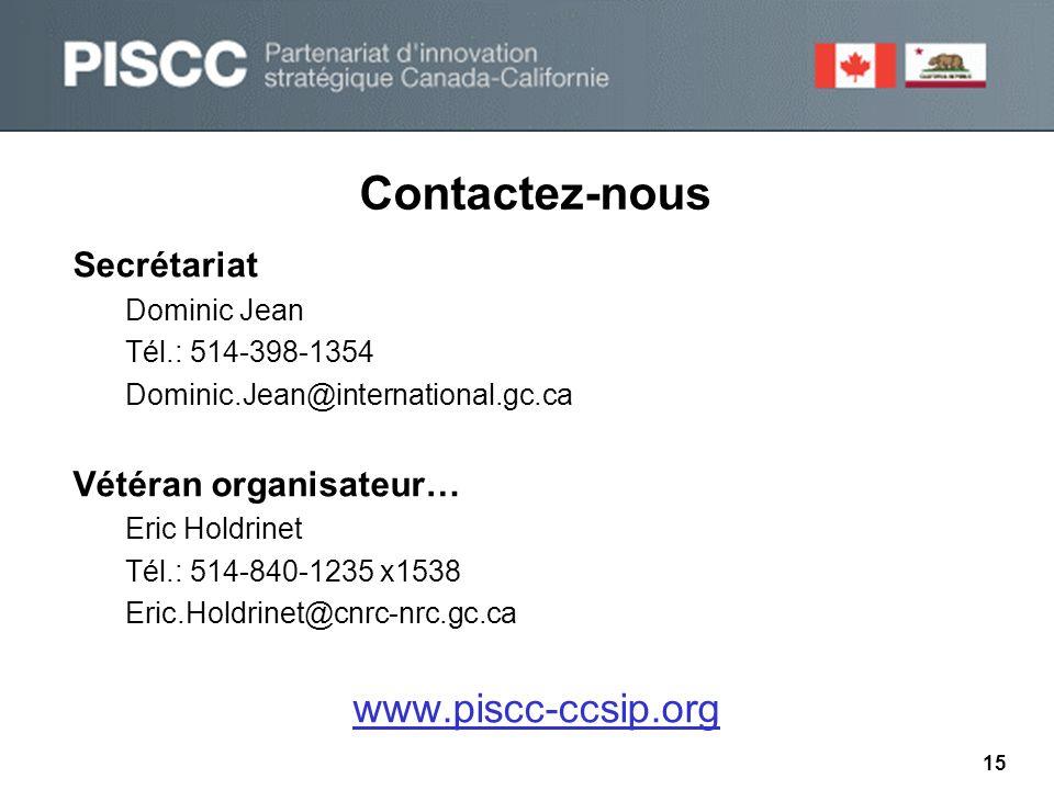 Contactez-nous Secrétariat Dominic Jean Tél.: 514-398-1354 Dominic.Jean@international.gc.ca Vétéran organisateur… Eric Holdrinet Tél.: 514-840-1235 x1538 Eric.Holdrinet@cnrc-nrc.gc.ca www.piscc-ccsip.org 15