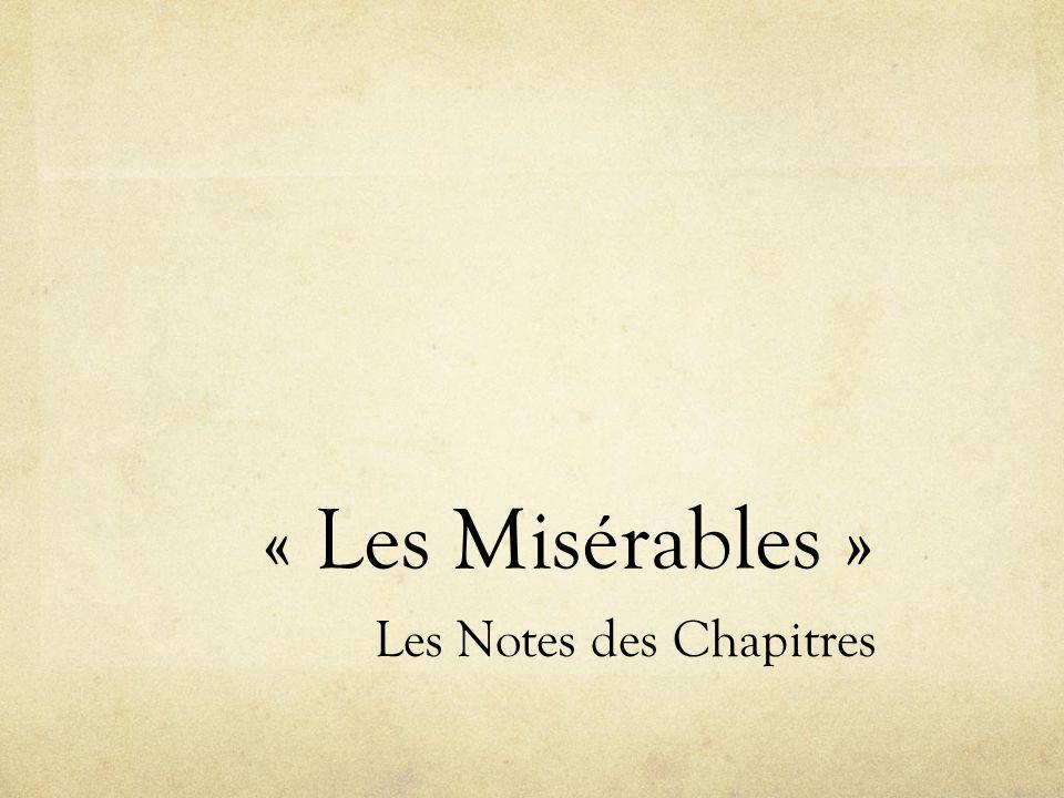 « Les Misérables » Les Notes des Chapitres