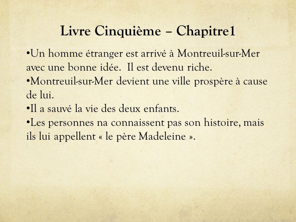 Livre Cinquième – Chapitre1 • Un homme étranger est arrivé à Montreuil-sur-Mer avec une bonne idée.