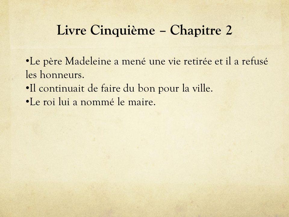 Livre Cinquième – Chapitre 2 • Le père Madeleine a mené une vie retirée et il a refusé les honneurs.