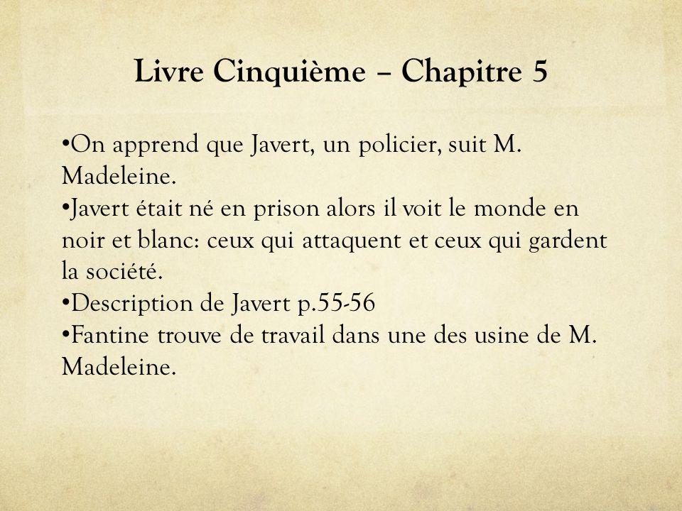 Livre Cinquième – Chapitre 5 • On apprend que Javert, un policier, suit M.
