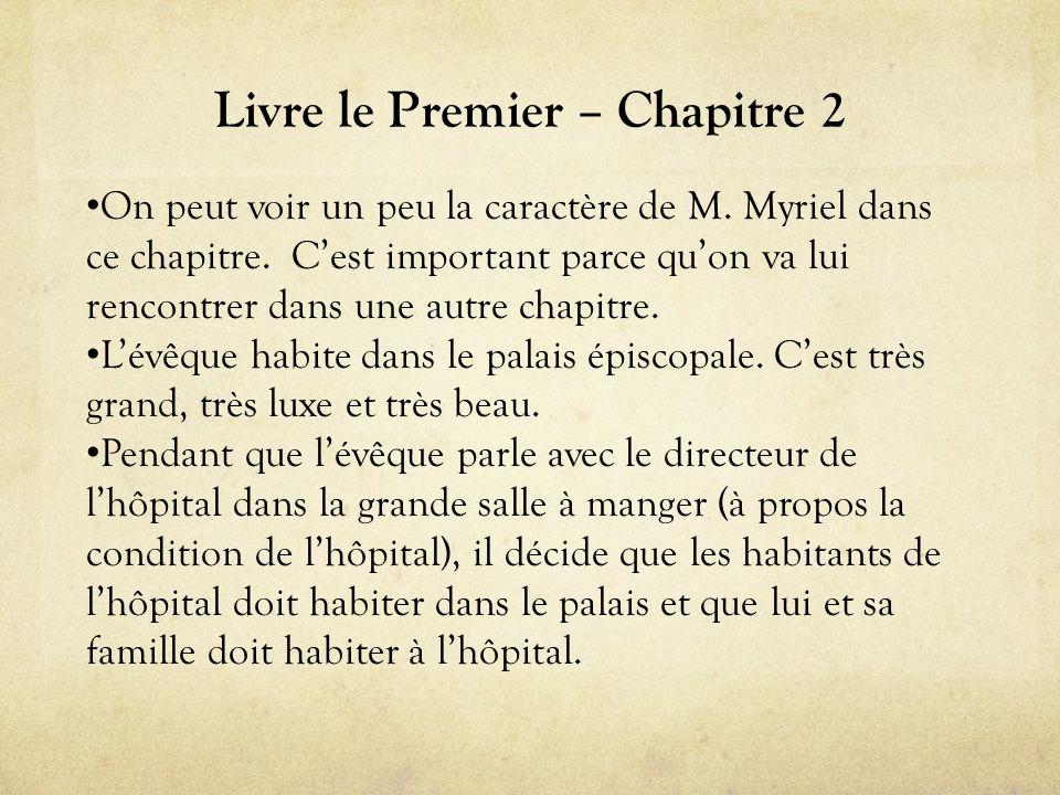 Livre le Deuxième – Chapitre1 • On rencontre notre premier « misérable ».