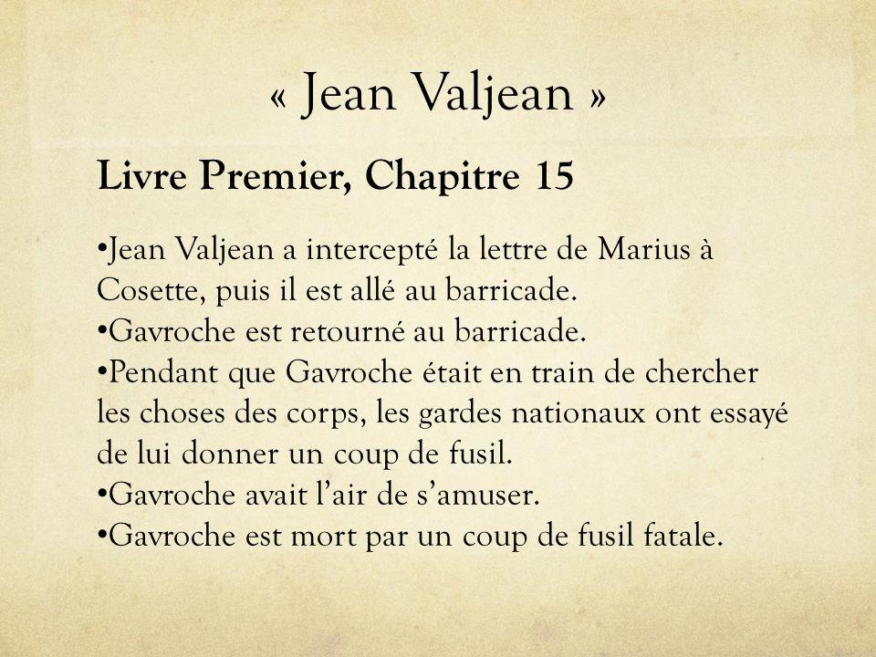« Jean Valjean » Livre Premier, Chapitre 15 • Jean Valjean a intercepté la lettre de Marius à Cosette, puis il est allé au barricade.