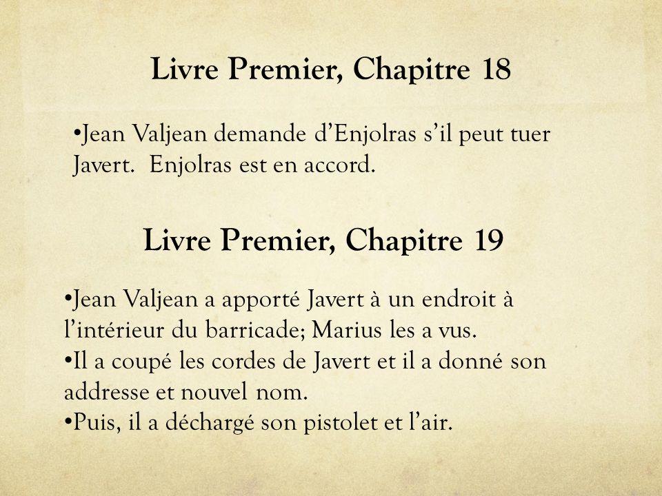 Livre Premier, Chapitre 18 • Jean Valjean demande d'Enjolras s'il peut tuer Javert.