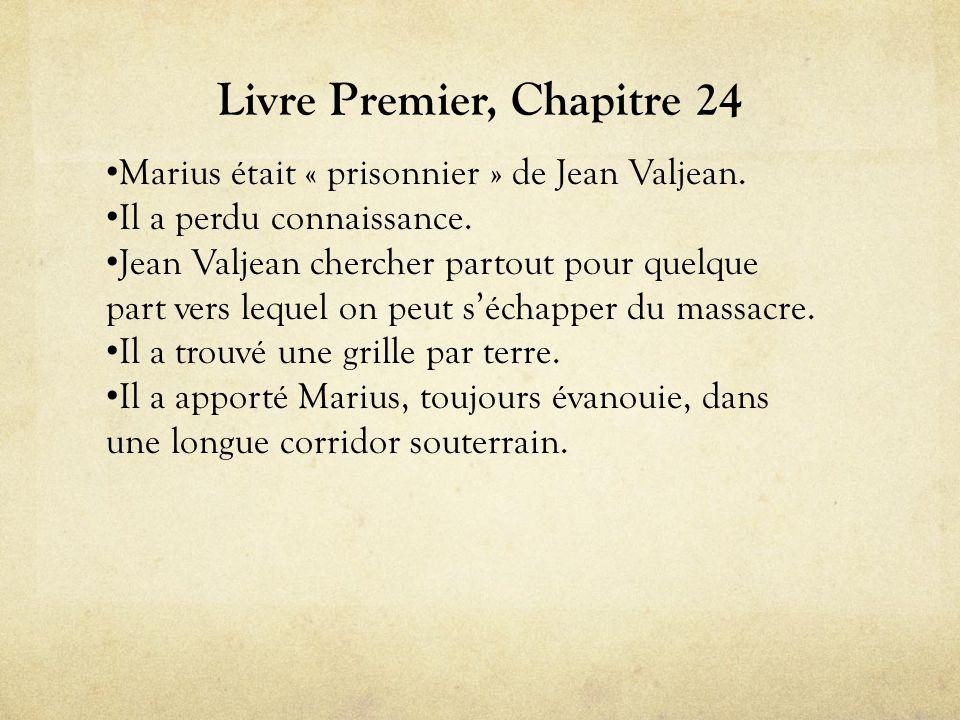 Livre Premier, Chapitre 24 • Marius était « prisonnier » de Jean Valjean.