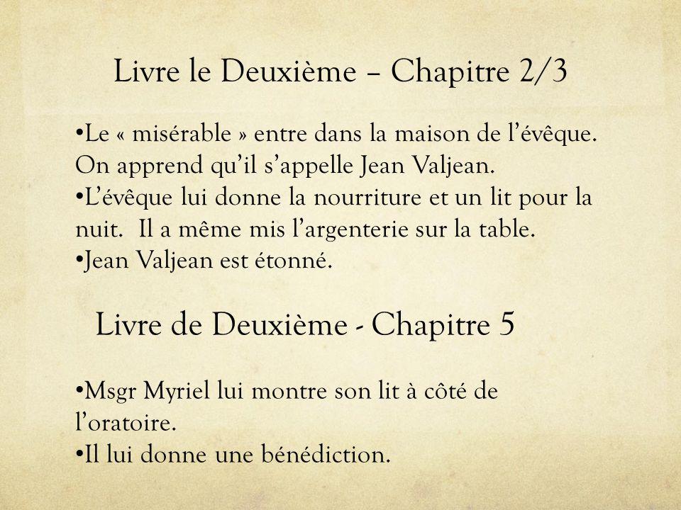 Livre le Deuxième – Chapitre 2/3 • Le « misérable » entre dans la maison de l'évêque.