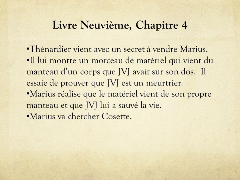 Livre Neuvième, Chapitre 4 • Thénardier vient avec un secret à vendre Marius.