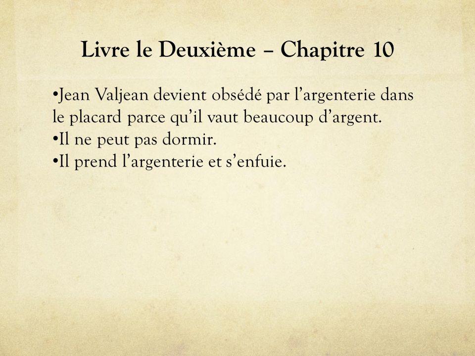 Chapitre 20 (continué) • Javert vient et arrête tout le monde…sauf Jean Valjean.