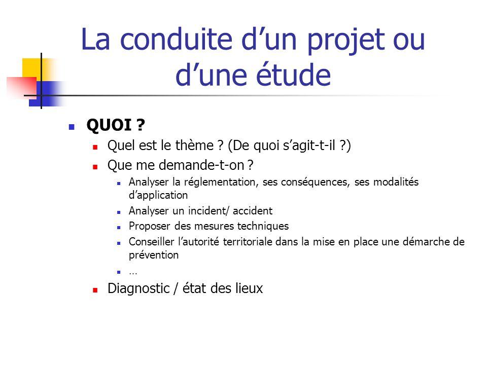La conduite d'un projet ou d'une étude  OU .