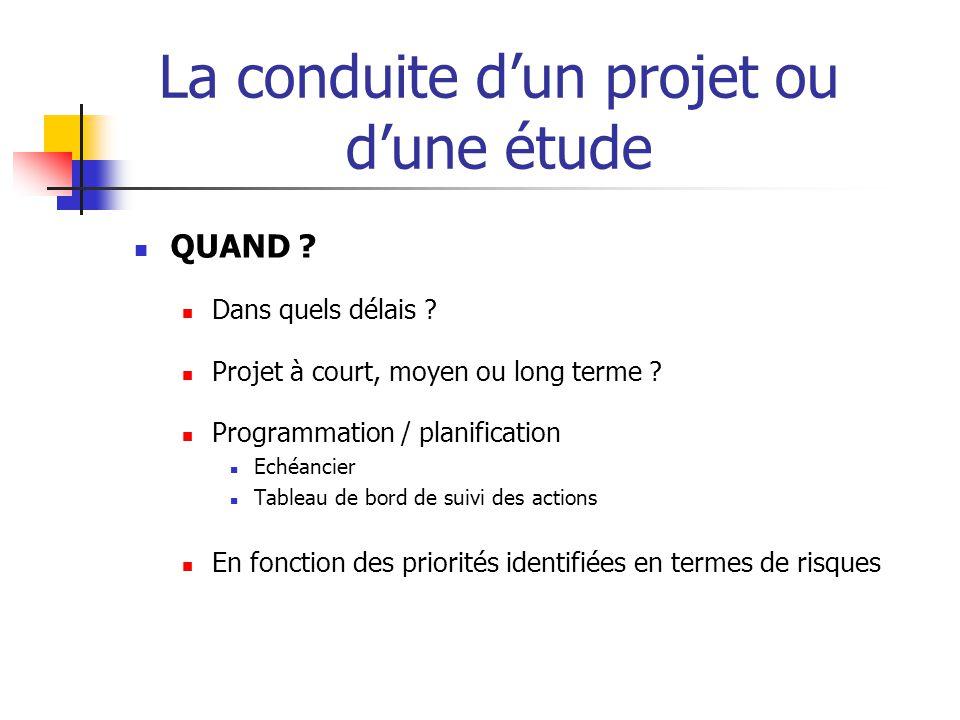 La conduite d'un projet ou d'une étude  COMMENT .