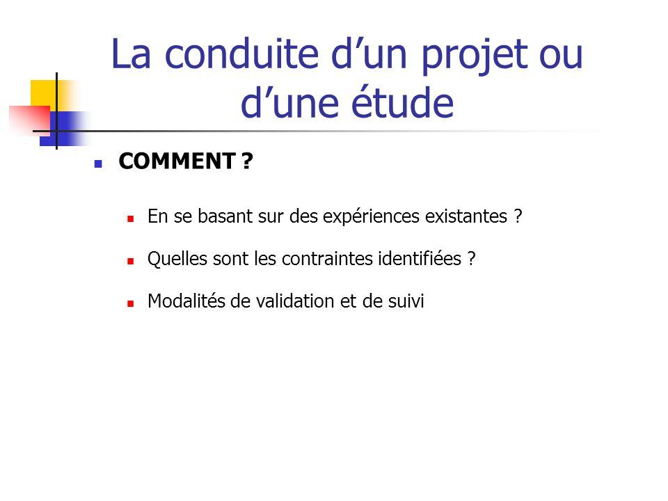 La conduite d'un projet ou d'une étude  COMBIEN .
