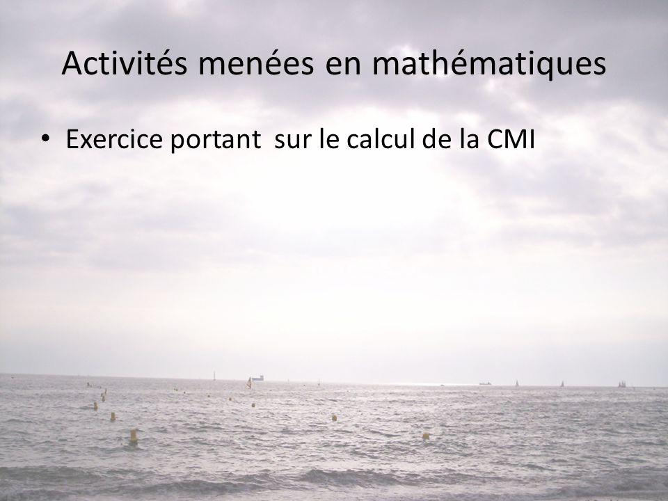 Activités menées en mathématiques • Exercice portant sur le calcul de la CMI