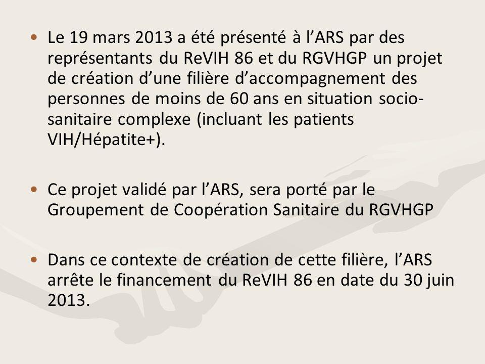 • •Le 19 mars 2013 a été présenté à l'ARS par des représentants du ReVIH 86 et du RGVHGP un projet de création d'une filière d'accompagnement des pers