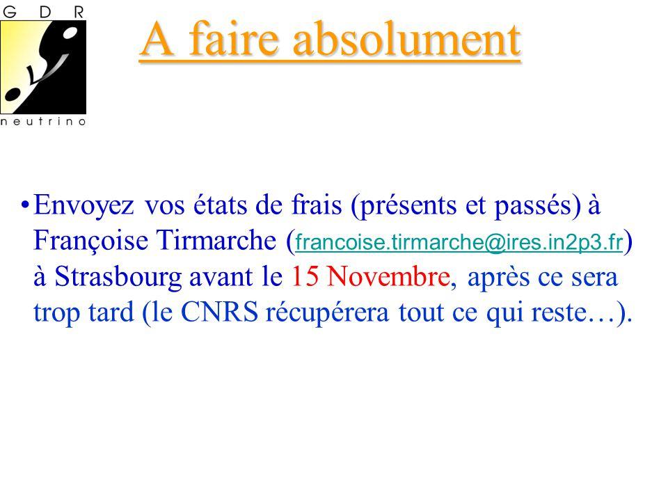 A faire absolument •Envoyez vos états de frais (présents et passés) à Françoise Tirmarche ( francoise.tirmarche@ires.in2p3.fr ) à Strasbourg avant le