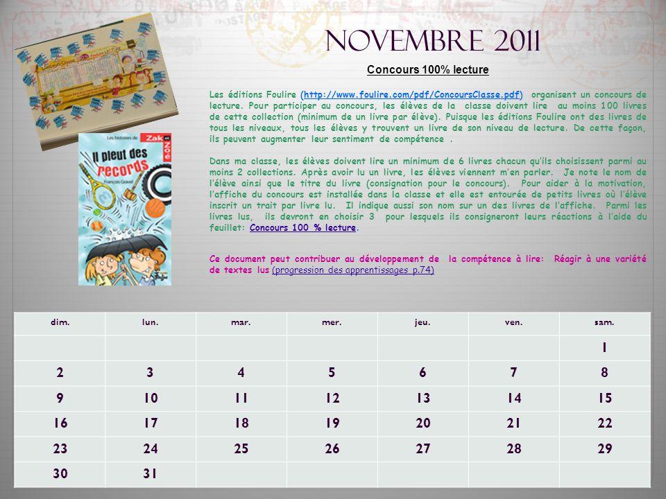 Novembre 2011 Concours 100% lecture Les éditions Foulire (http://www.foulire.com/pdf/ConcoursClasse.pdf) organisent un concours de lecture. Pour parti