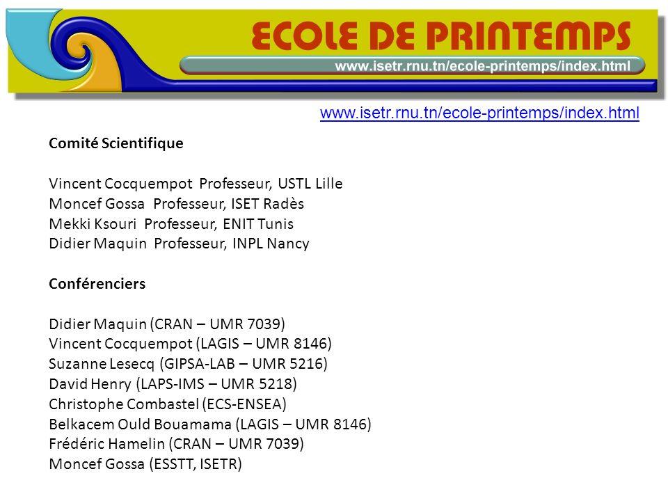 Comité Scientifique Vincent Cocquempot Professeur, USTL Lille Moncef Gossa Professeur, ISET Radès Mekki Ksouri Professeur, ENIT Tunis Didier Maquin Pr