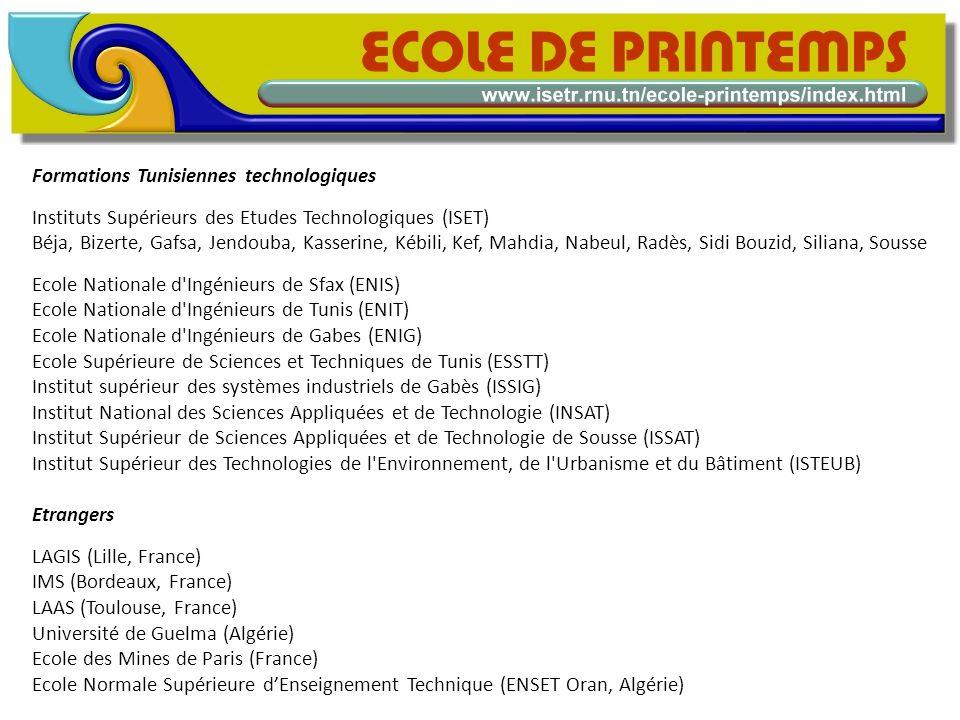 Formations Tunisiennes technologiques Instituts Supérieurs des Etudes Technologiques (ISET) Béja, Bizerte, Gafsa, Jendouba, Kasserine, Kébili, Kef, Ma