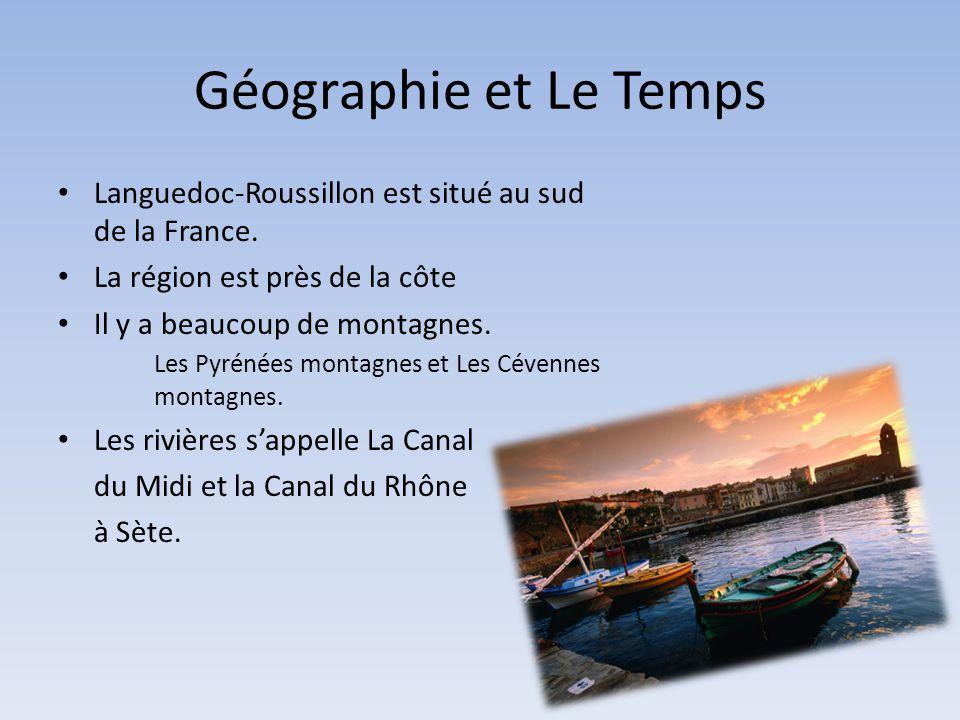 Géographie et Le Temps • Languedoc-Roussillon est situé au sud de la France. • La région est près de la côte • Il y a beaucoup de montagnes. Les Pyrén