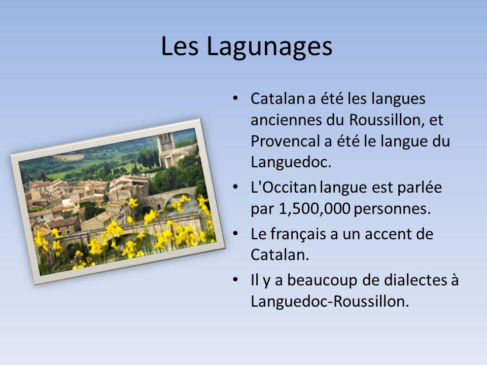 Les Lagunages • Catalan a été les langues anciennes du Roussillon, et Provencal a été le langue du Languedoc. • L'Occitan langue est parlée par 1,500,
