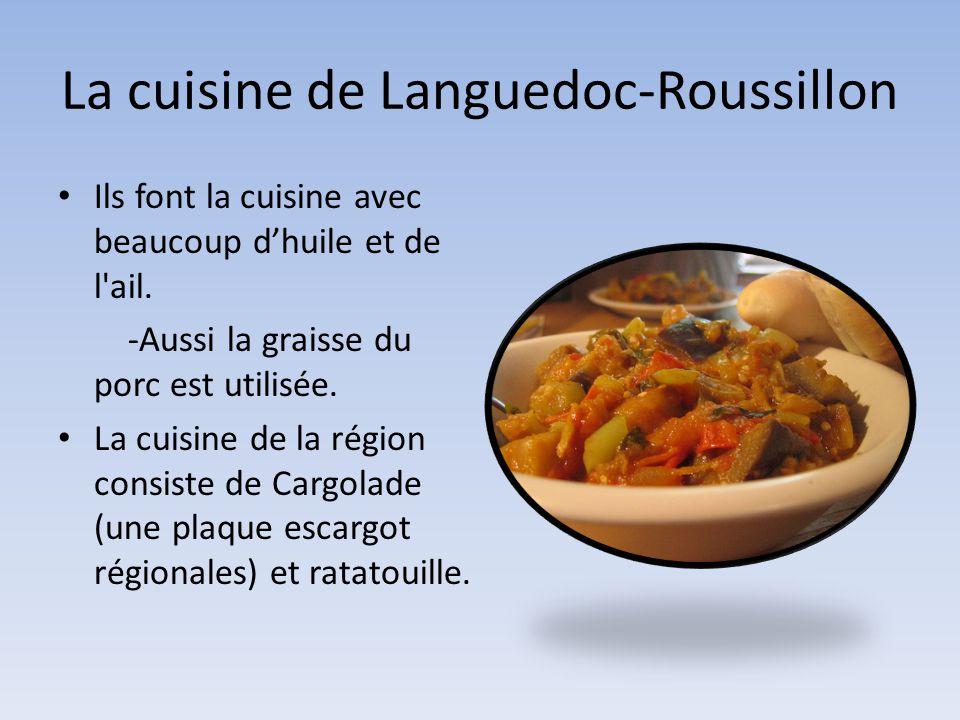 La cuisine de Languedoc-Roussillon • Ils font la cuisine avec beaucoup d'huile et de l'ail. -Aussi la graisse du porc est utilisée. • La cuisine de la